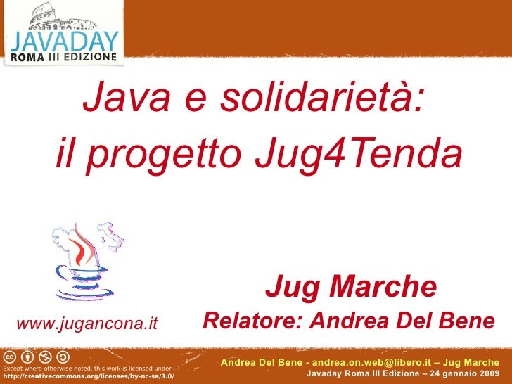 Java e solidarietà:  il progetto Jug4Tenda Jug Marche Relatore: Andrea Del Bene www.jugancona.it