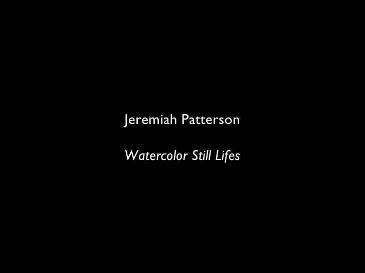 Jeremiah Patterson Watercolor Still Lifes