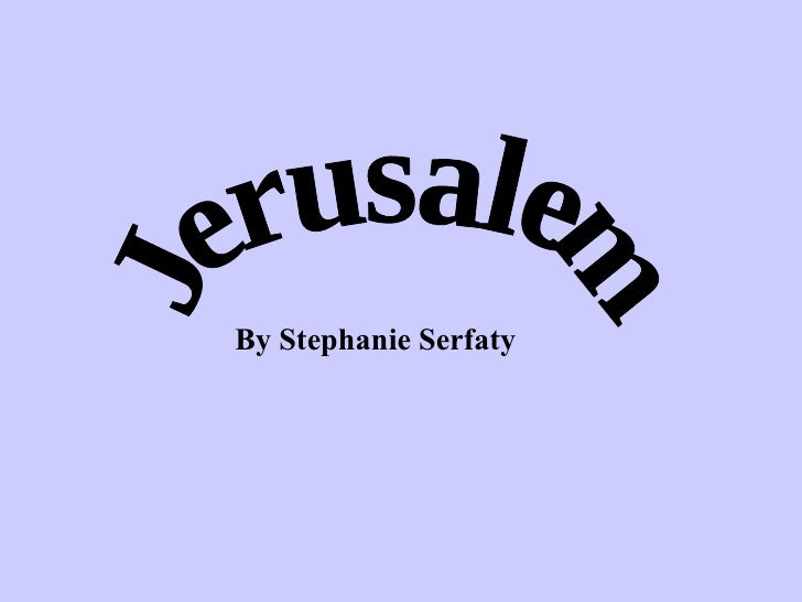 Jerusalem By Stephanie Serfaty
