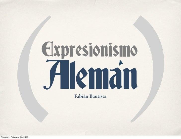 ()               Expresionismo                              Aleman                                  Fabián Bautista     Tu...