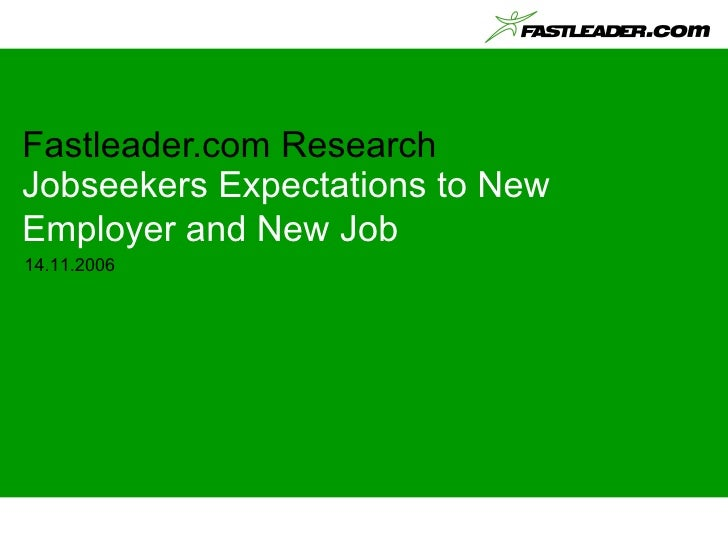 Fastleader.com Research Jobseekers Expectations to New Employer and New Job 14.11.2006