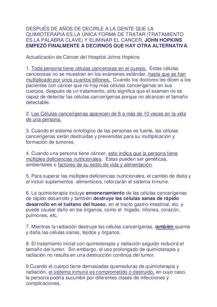 DESPUÉS DE AÑOS DE DECIRLE A LA GENTE QUE LA QUIMIOTERAPIA ES LA ÚNICA FORMA DE TRATAR (TRATAMIENTO ES LA PALABRA CLAVE) Y...