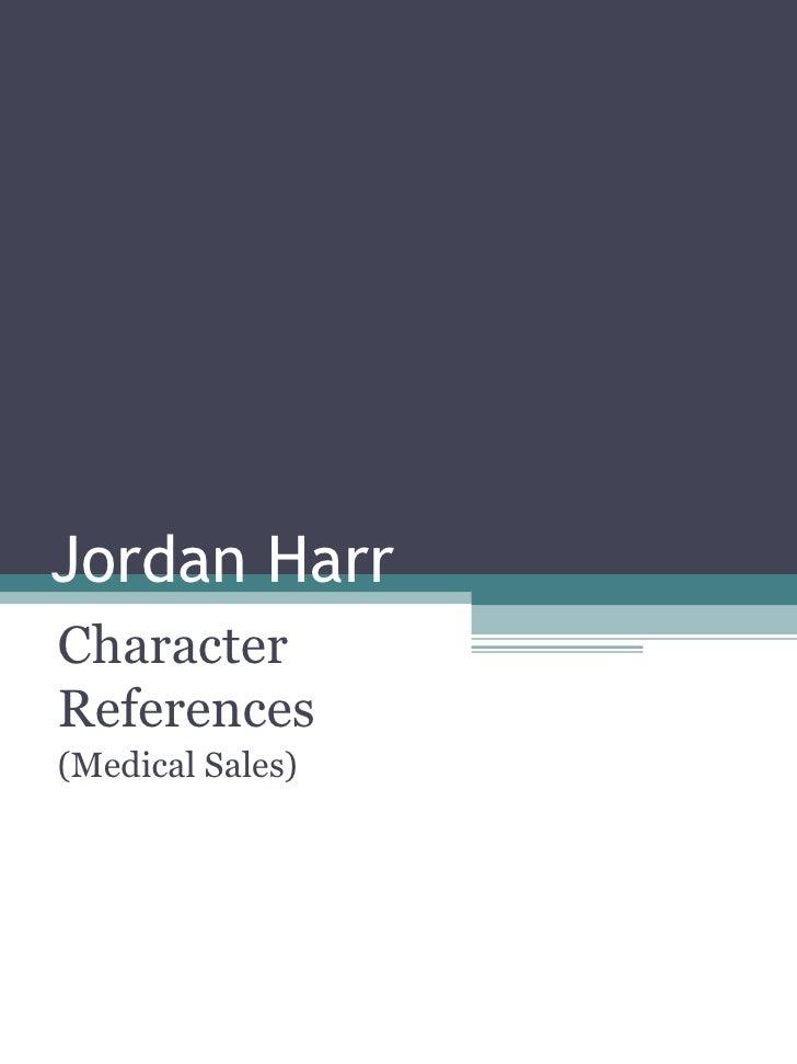 Jordan Harr Character References (Medical Sales)