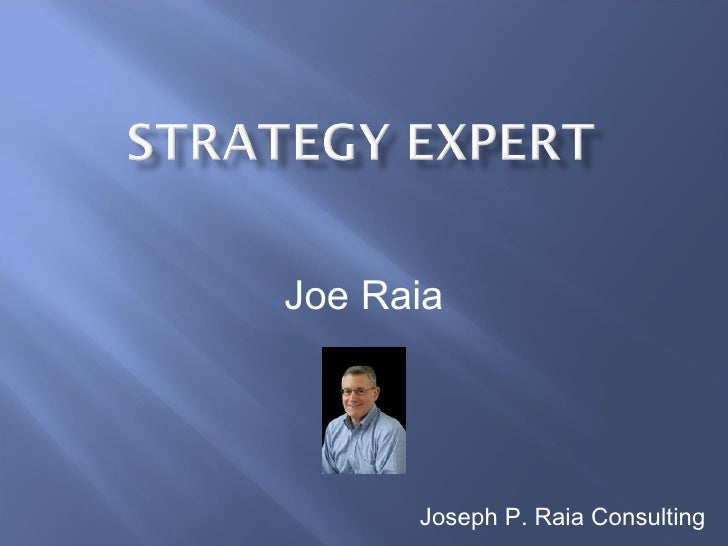Joe Raia Joseph P. Raia Consulting