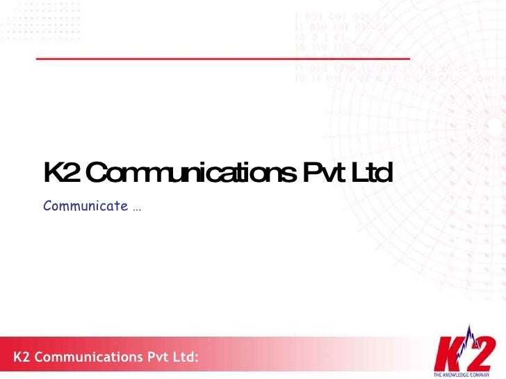 K2 Communications Pvt Ltd Communicate …