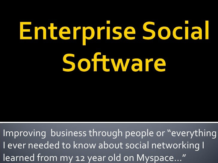 """Improving  business through people or """"everything I ever needed to know about social networking I learned from my 12 year ..."""