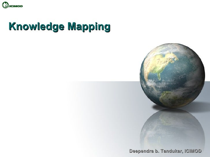 Knowledge Mapping Deependra b. Tandukar, ICIMOD