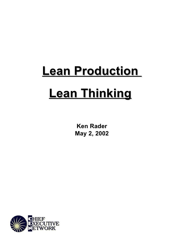 Lean Production  Lean Thinking   Ken Rader May 2, 2002