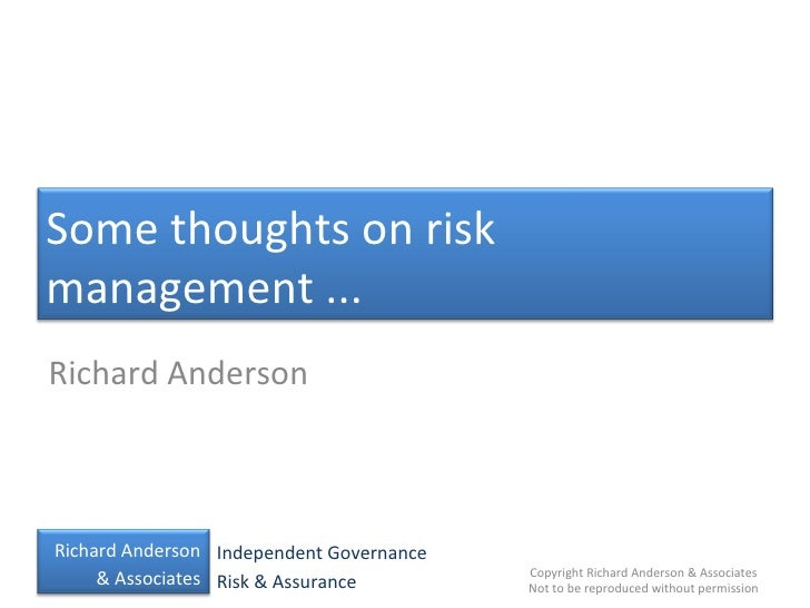 Richard Anderson Some thoughts on risk management ...