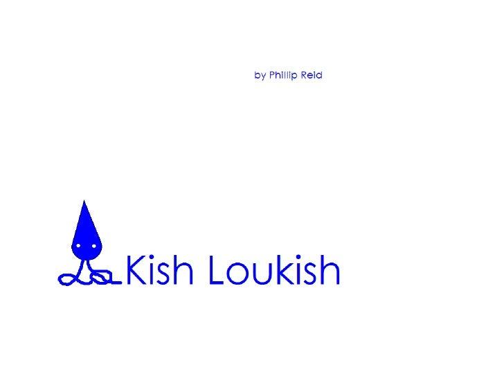 Kish Loukish  by Phillip Reid           2