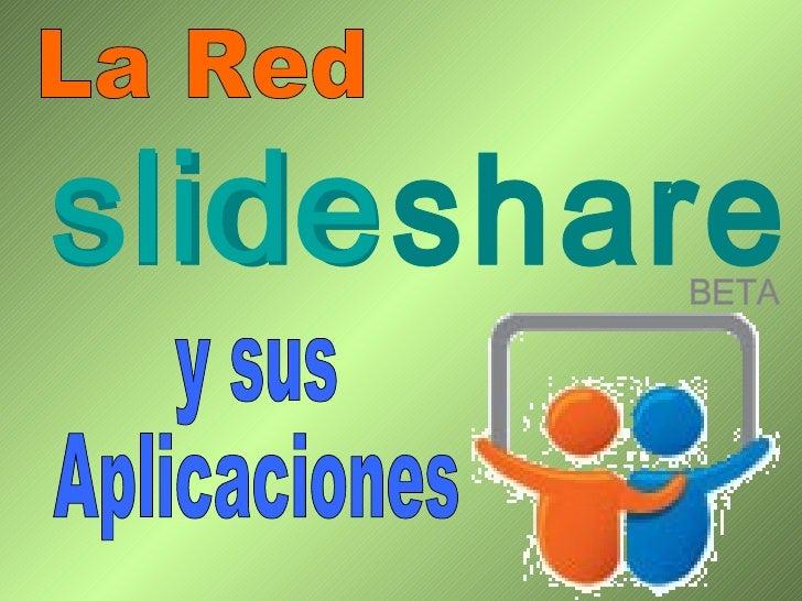 La Red y sus Aplicaciones slideshare BETA slide