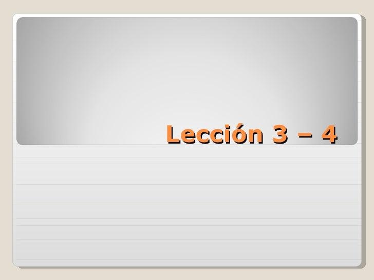 Lección 3 – 4