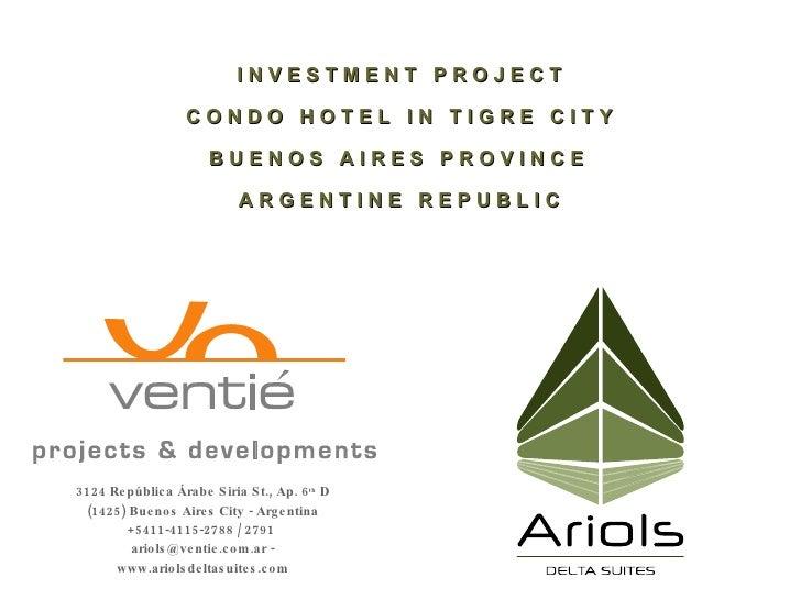3124 República Árabe Siria St., Ap. 6 th  D (1425) Buenos Aires City - Argentina +5411-4115-2788 / 2791  ariols@ventie.com...