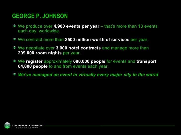 <ul><ul><li>We produce over  4,900 events per year  – that's more than 13 events each day, worldwide. </li></ul></ul><ul><...