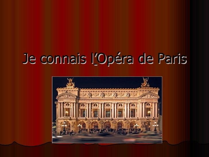 Je  connais  l ' Opéra de Paris