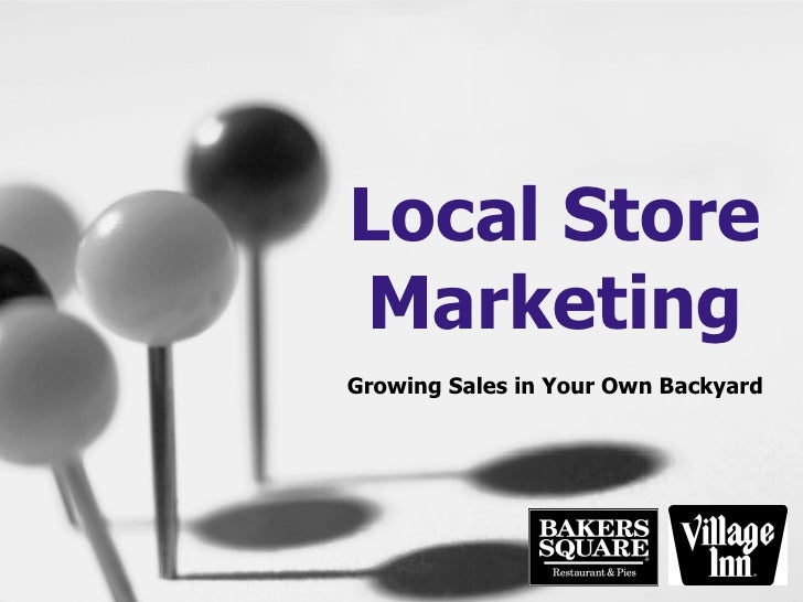 Local Store Marketing Growing Sales in Your Own Backyard