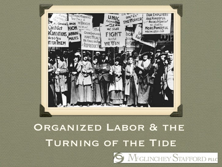 Organized Labor & the  Turning of the Tide