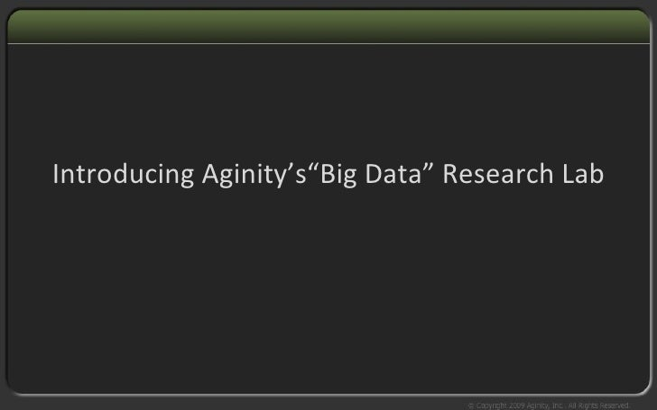 "Introducing Aginity's""Big Data"" Research Lab"