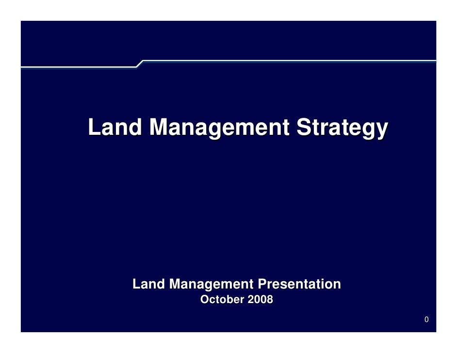 Land Management Strategy        Land Management Presentation             October 2008                                   0