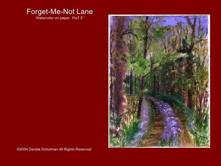 """Forget-Me-Not Lane Watercolor on paper, 10x7.5"""" ©2004 Davida Schulman All Rights Reserved"""