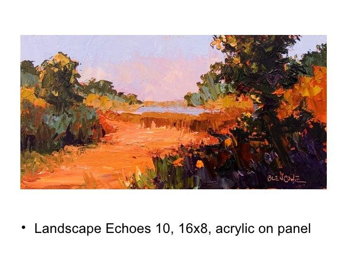 <ul><li>Landscape Echoes 10, 16x8, acrylic on panel </li></ul>