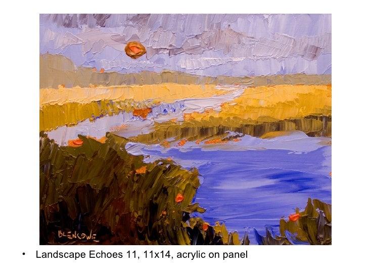 <ul><li>Landscape Echoes 11, 11x14, acrylic on panel </li></ul>