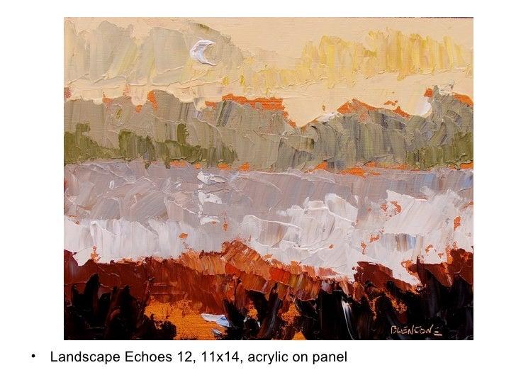<ul><li>Landscape Echoes 12, 11x14, acrylic on panel </li></ul>