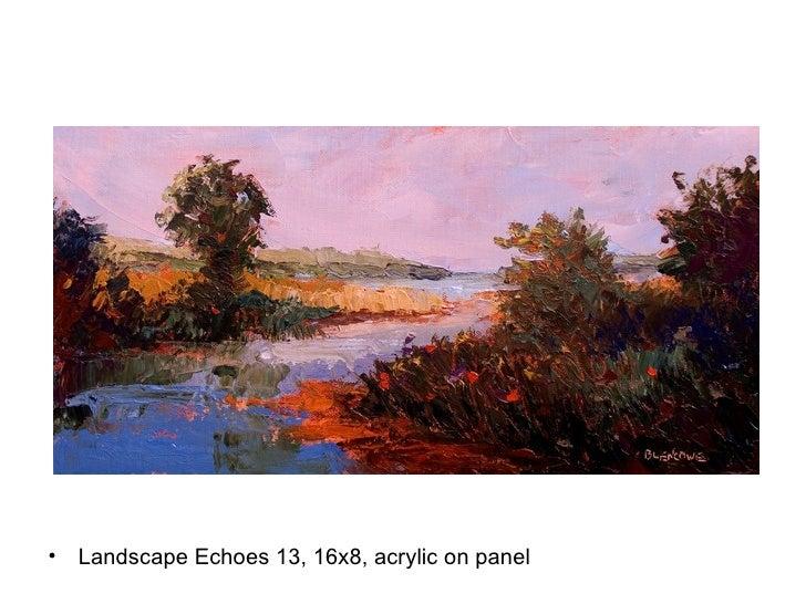 <ul><li>Landscape Echoes 13, 16x8, acrylic on panel </li></ul>