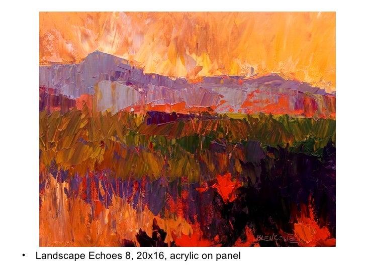 <ul><li>Landscape Echoes 8, 20x16, acrylic on panel </li></ul>