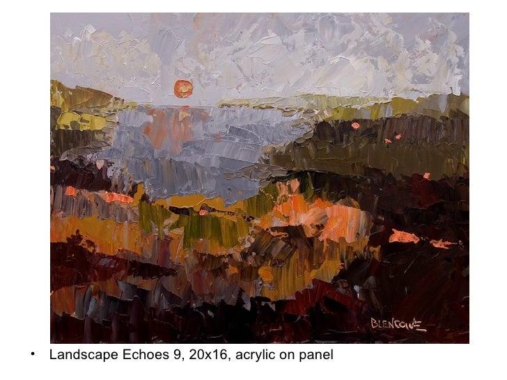 <ul><li>Landscape Echoes 9, 20x16, acrylic on panel </li></ul>
