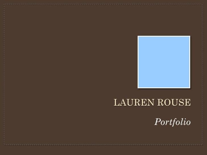 LAUREN ROUSE        Portfolio