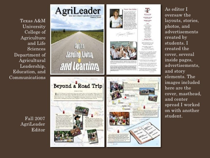 As editor I                    oversaw the                    layouts, stories,     Texas A&M                    photos, a...