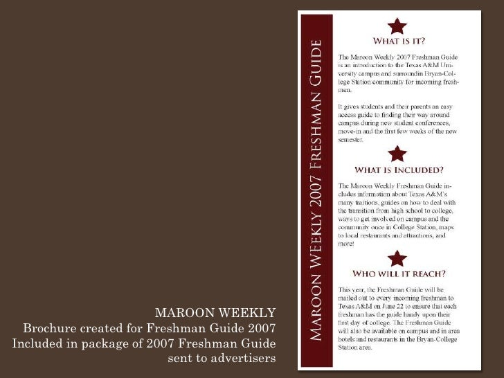 MAROON WEEKLY   Brochure created for Freshman Guide 2007 Included in package of 2007 Freshman Guide                       ...