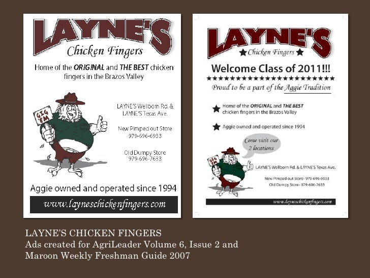 LAYNE'S CHICKEN FINGERS Ads created for AgriLeader Volume 6, Issue 2 and Maroon Weekly Freshman Guide 2007
