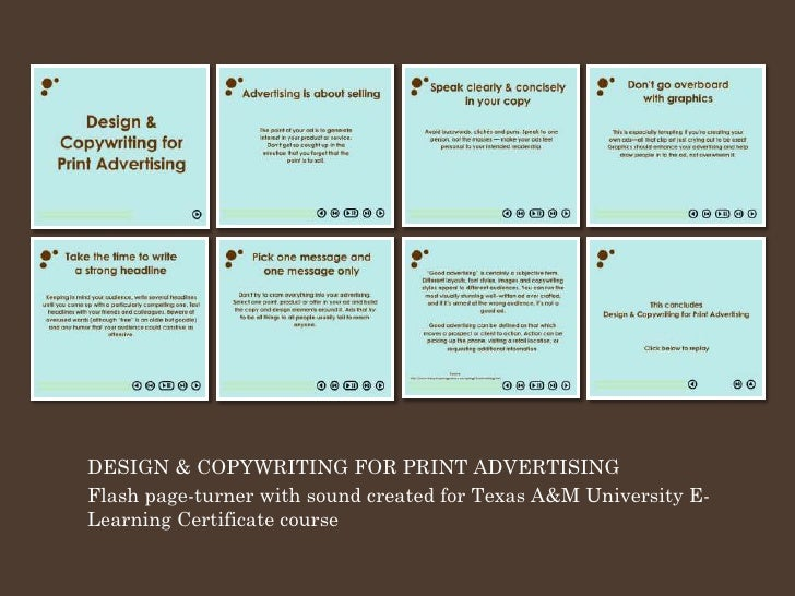 DESIGN & COPYWRITING FOR PRINT ADVERTISING Flash page-turner with sound created for Texas A&M University E- Learning Certi...