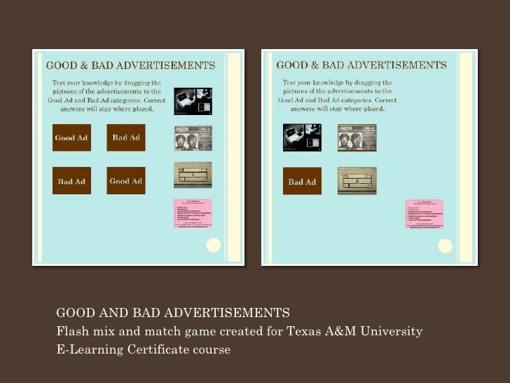 GOOD AND BAD ADVERTISEMENTS Flash mix and match game created for Texas A&M University E-Learning Certificate course