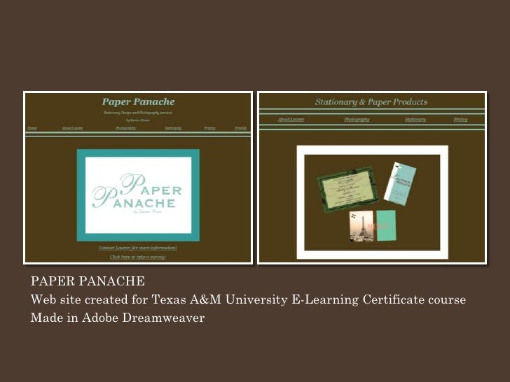 PAPER PANACHE Web site created for Texas A&M University E-Learning Certificate course Made in Adobe Dreamweaver