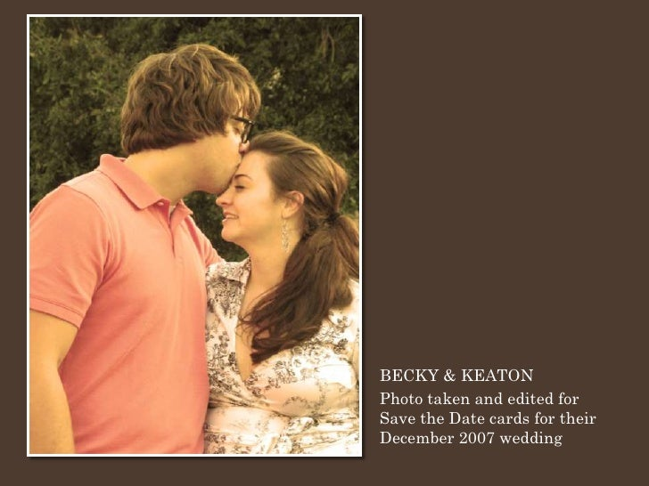 BECKY & KEATON Photo taken and edited for Save the Date cards for their December 2007 wedding