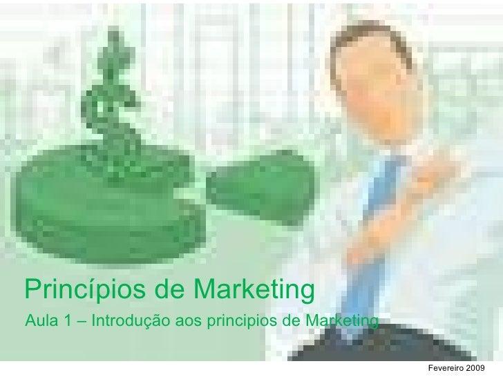 Princ í pios de Marketing Aula 1 – Introdu ção aos principios de Marketing Fevereiro 2009
