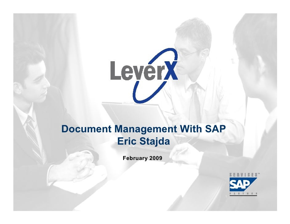 Assisting Companies Leverage Investments in SAP Solutions                                    Document Management With SAP ...