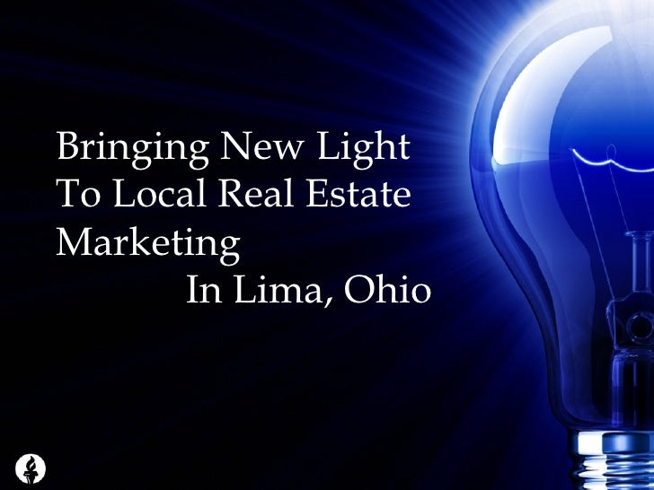 Bringing New Light To Local Real Estate Marketing  In Lima, Ohio