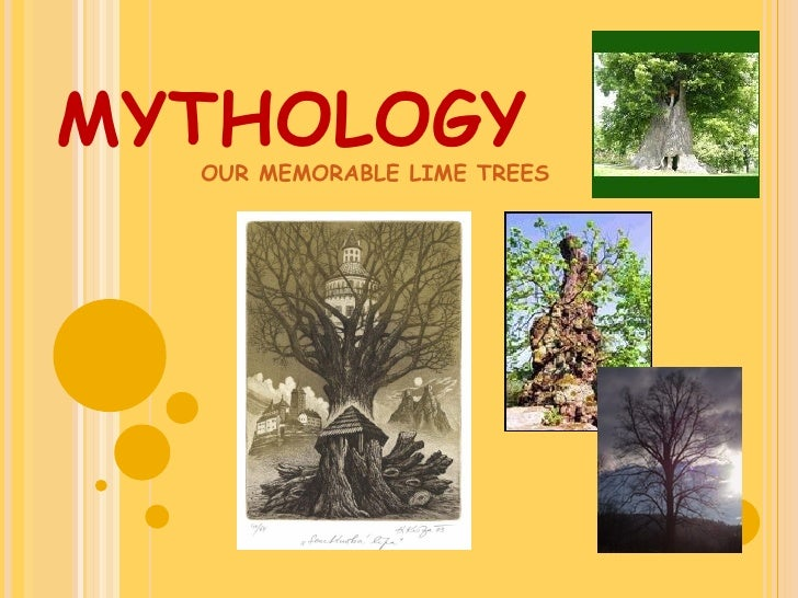 MYTHOLOGY   OUR MEMORABLE LIME TREES