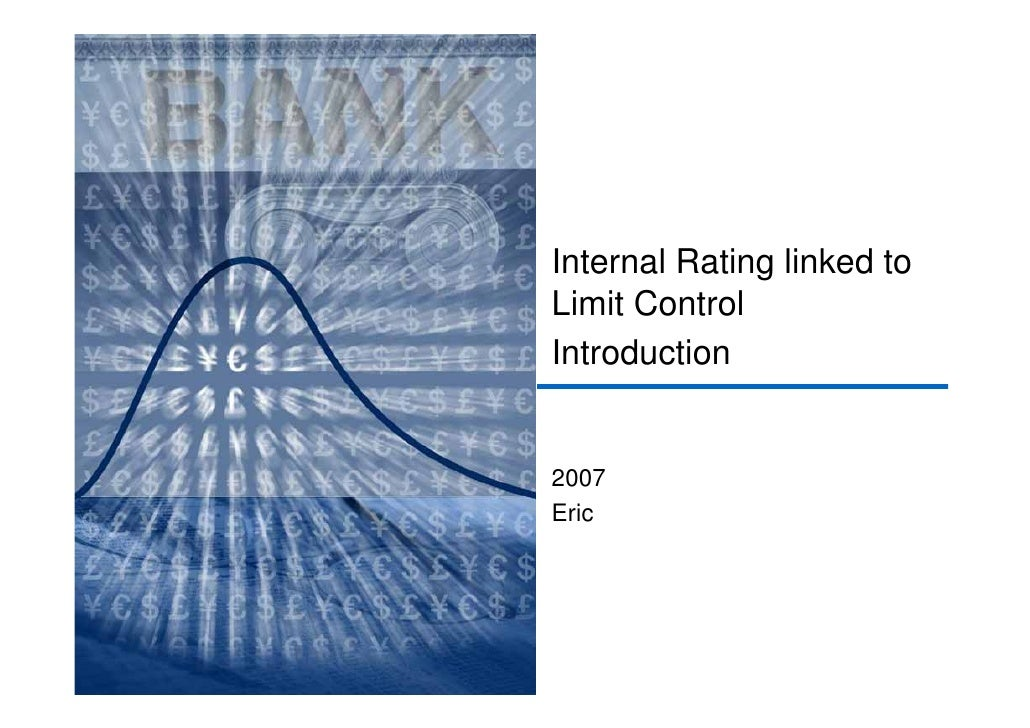 Internal Rating linked to Limit Control Introduction   2007 Eric