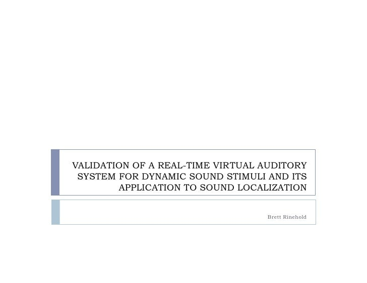 VALIDATION OF A REAL-TIME VIRTUAL AUDITORY  SYSTEM FOR DYNAMIC SOUND STIMULI AND ITS         APPLICATION TO SOUND LOCALIZA...