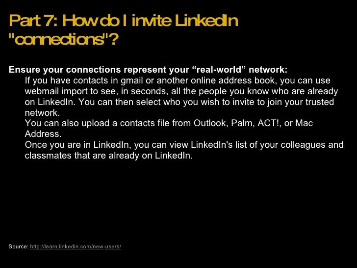 """Part 7: How do I invite LinkedIn &quot;connections&quot;? <ul><li>Ensure your connections represent your """"real-world"""" netw..."""