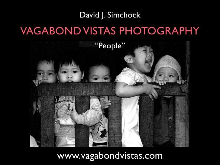 """David J. Simchock VAGABOND VISTAS PHOTOGRAPHY              """"People""""          www.vagabondvistas.com"""