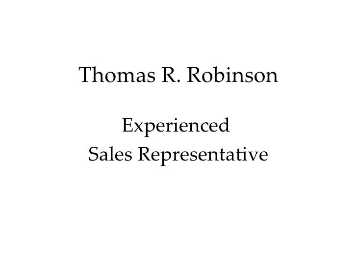 Thomas R. Robinson Experienced  Sales Representative