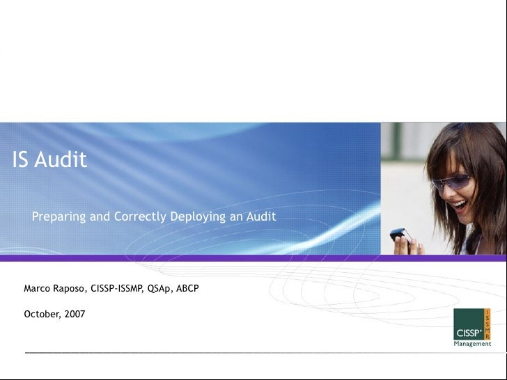 IS Audit  Preparing and Correctly Deploying an Audit Marco Raposo, CISSP-ISSMP, QSAp, ABCP October, 2007