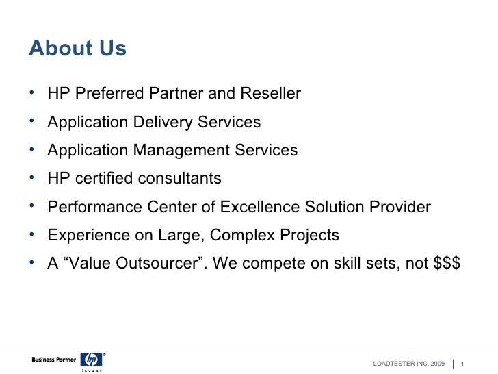 About Us <ul><li>HP Preferred Partner and Reseller </li></ul><ul><li>Application Delivery Services </li></ul><ul><li>Appli...