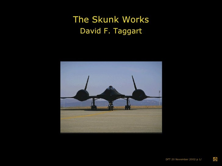 The Skunk Works David F. Taggart